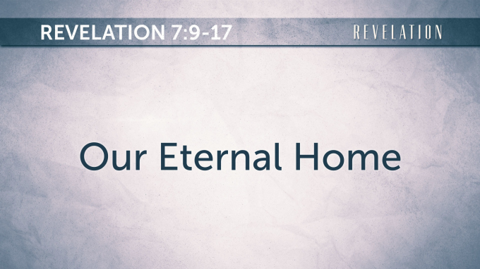 Our Eternal Home