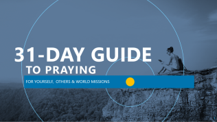 Listen to the sermon, A 31-DAY GUIDE TO PRAYING FOR YOURSELF, OTHERS & WORLD MISSIONS IN 2018