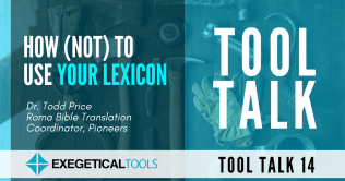Podcast interview: How (Not) to Use Your Lexicon in Bible Translation